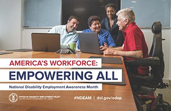 "Image of 2018 NDEAM Poster. Features text that reads ""America's Workforce Empowering All"" atop a group of people with and without disabilities around a conference table."